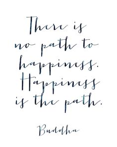 Happiness Is the Path Print