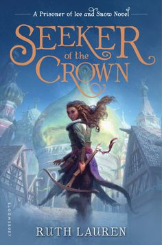 Seeker of the Crown (Prisoner of Ice and Snow, #2) by Ruth Lauren - Released April 03, 2018 #fantasy #youngadult
