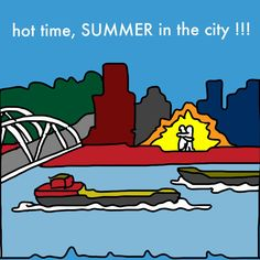Hot time, Summer in the city!