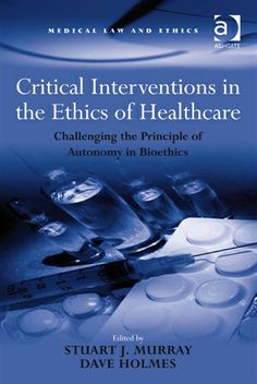 Critical Interventions in the Ethics of Healthcare. (2009). Stuart J. Murray