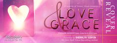Lady Amber's Reviews: ~Cover Reveal~ Love & Grace Box Set