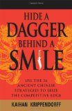 Hide a Dagger Behind a Smile: Use the 36 Ancient Chinese Strategies to Seize the Competitive Edge - http://www.learnsale.com/sales-training/sales-call-planning/hide-a-dagger-behind-a-smile-use-the-36-ancient-chinese-strategies-to-seize-the-competitive-edge/