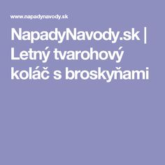 NapadyNavody.sk | Letný tvarohový koláč s broskyňami