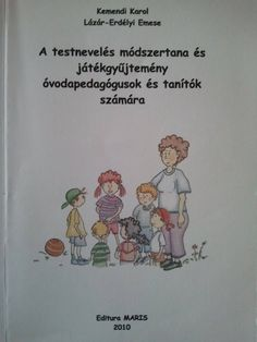 TESTNEVELÉS MÓDSZERTAN ÉS JÁTÉKGYŰJTEMÉNY Physical Education, Winnie The Pooh, Children, Kids, Disney Characters, Fictional Characters, Homeschool, Teacher, Books