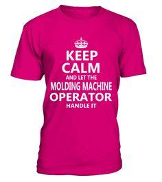 Molding Machine Operator - Keep Calm
