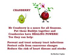 http://justeatveggies.com/welcome-food-remedies/ FOOD REMEDIES: By Marline Caplan. Mr Cranberry