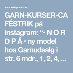 "GARN-KURSER-CAFÉSTRIK på Instagram: ""• N O R D P Å • ny model hos Garnudsalg i str. 6 mdr., 1, 2, 4, 6, 8, 10 & 12 år og strikket i dobbelt Blackhill Højlandsuld. Med…"""