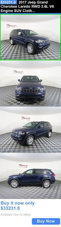 SUVs: 2017 Jeep Grand Cherokee Laredo Rwd 3.6L V6 Engine Suv Cloth Seats New 2017 Jeep Grand Cherokee Backup Camera Uconnect 8.4In Automatic 6 Speakers BUY IT NOW ONLY: $33231.0
