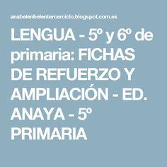 LENGUA - 5º y 6º de primaria: FICHAS DE REFUERZO Y AMPLIACIÓN  - ED. ANAYA - 5º PRIMARIA Anaya, Learning Styles, Unity, Note Cards, Teachers