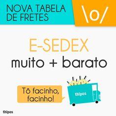 Estamos com uma nova tabela de fretes \0/ Muito mais vantagem na compras com o E-Sedex que está bem baratinho.  Aproveite para fazer sua comprinhas!