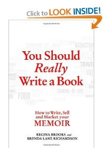 You Should Really Write a Book: How to Write, Sell, and Market Your Memoir: Regina Brooks, Brenda Lane Richardson: 9780312609344: Amazon.com: Books