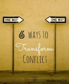 Instead of using conflict management or conflict resolution, try conflict transformation. Michael Hyatt http://michaelhyatt.com/6-ways-to-transform-conflict.html