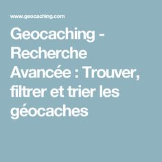Geocaching > Hide and Seek a Geocache > Search for Geocaches