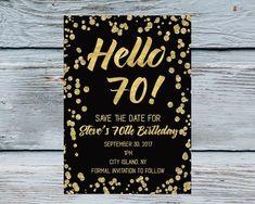 Hello 70 Save the date Men Birthday Invitation 70 years old invite Adult Invitation 70 Black Gold Birthday Invite Adult printable by Kompostela on Etsy 70th Birthday Invitations, 70th Birthday Parties, Birthday Invitation Templates, Gold Birthday, Digital Invitations, Birthday Wishes, Birthday Cakes, Birthday Ideas, Birthday Surprises