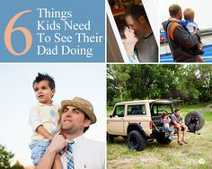 6 Things Kids Need To See Their Dad Doing - these are fantastic!