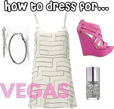 How to dress for Vegas!