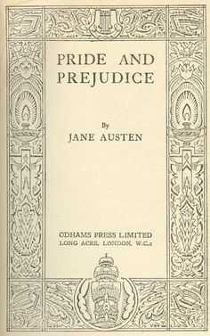Pride and Prejudice by Jane Austen My absolute favorite novel of all time.
