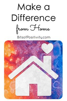Inspiration to make a difference from home along with links to sites that connect volunteers - Bits of Positivity