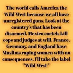 """guns-and-humor: """"God bless the """"Wild West"""" """""""