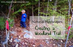 Natural Playscapes: Creating a Woodland Trail