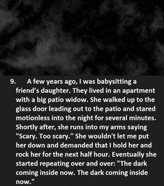15 Creepy Things Babysitters Heard From Kids - Gallery <<noooo!! It's the Vashta Nerada!!!