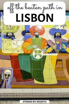 Lisbon Off The Beaten Path - 9 Experiences To Cherish - STORIES BY SOUMYA