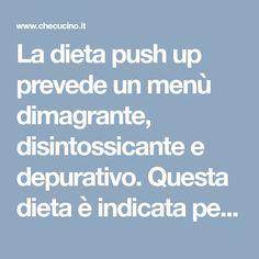 La dieta push up prevede un menù dimagrante, disintossicante e depurativo. Questa dieta è indicata per tutte le persone che devono perdere peso, smaltendo tossine e assottigliando la linea. Gli alimenti consigliati sono ovviamente i cereali integrali, la frutta, la verdura e i legumi.  Dieta Push Up: Meno 4 Kg in 3 Giorni 1° …