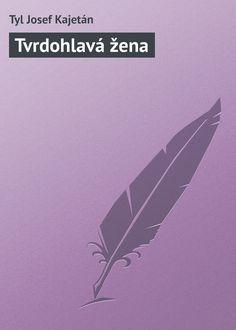 Tvrdohlavá žena #литература, #журнал, #чтение, #детскиекниги, #любовныйроман, #юмор