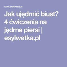 Jak ujędrnić biust? 4 ćwiczenia na jędrne piersi   esylwetka.pl