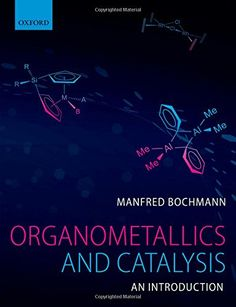 Organometallics and catalysis : an introduction / Manfred Bochmann