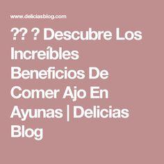 ✔️ 👌 Descubre Los Increíbles Beneficios De Comer Ajo En Ayunas | Delicias Blog Tv, Blog, Paranasal Sinuses, Beautiful Gardens, Health, Television Set, Blogging, Television