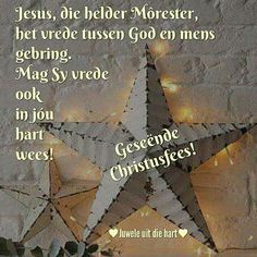 Afrikaanse Quotes, Christmas Blessings, Holy Night, Silent Night, Good Morning, Blessed, Language, Do Your Thing, O Holy Night