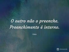 15 frases de Osho que precisamos aprender ao longo da nossa vida (...) https://www.pensador.com/frases_de_osho_aprender_ao_longo_da_vida/?shared_image=https://cdn.pensador.com/img/imagens/fr/as/frases_osho_4.jpg