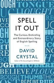 """The fascinating and surprising history of English spelling from David Crystal, everyone's favorite expert #logophile. Spell It Out, takes on the task of answering allthe questions about how we spell: """"Why is English spelling so difficult?"""" Or """"Why are good spellers so proud of their achievement that when they see a misspelling they condemn the writer as sloppy, lazy, or uneducated?"""" #new #book"""