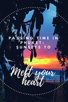 Phuket Sunsets to Melt Your Heart