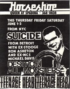 Suicide, Destroy All Monsters, Teenage Head @ Horseshoe Tavern, Toronto, June 1-3rd, 1978