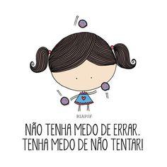 O caminho da sabedoria é não ter medo de errar. (Paulo Coelho).!...