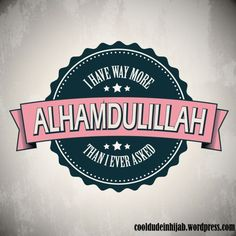 Alhamdhulillaah! I must work on gratitude even when, or especially when I feel burdened down.  Gratefulness is everything