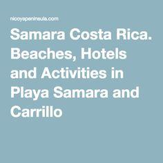 Samara Costa Rica. Beaches, Hotels and Activities in Playa Samara and Carrillo