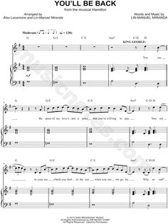 Print and download You'll Be Back sheet music from Hamilton: An American Musical. Sheet music arranged for Piano/Vocal/Chords, and Singer Pro in G Major (transposable).