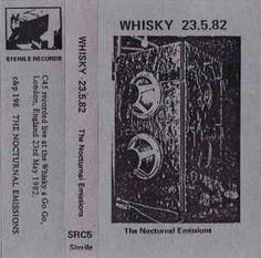 The Nocturnal Emissions* - Whisky 23.5.82 (Cassette) at Discogs
