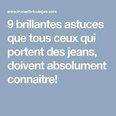 9 brillantes astuces que tous ceux qui portent des jeans, doivent absolument connaitre!