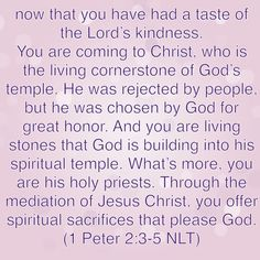 Now that we are HIS holy priests, we must spread the Good News of the Gospel of Jesus Christ. We must share what GOD has done for us!!! Bible Verse: 1 Peter 2:3-5
