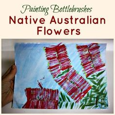 Aussie art for kids! Painting bottlebrush flowers to learn new art techniques, and encourage a love of our beautiful native flora.