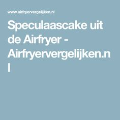 Speculaascake uit de Airfryer - Airfryervergelijken.nl Slow Cooker, Homemade, Xl, Mushroom, Egg Curry, Easy Meals, Crockpot, Crock Pot, Hand Made