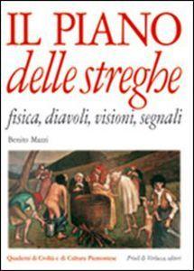 Foto Cover di Il piano delle streghe. Fisica, diavoli, visioni, segnali, Libro di Benito Mazzi, edito da Priuli & Verlucca