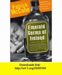 Emerald Germs of Ireland (9780821219508) Patrick McCabe , ISBN-10: 0821219502  , ISBN-13: 978-0821219508 , ASIN: B000H2MTSM , tutorials , pdf , ebook , torrent , downloads , rapidshare , filesonic , hotfile , megaupload , fileserve