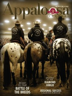 The May 2013 Appaloosa Journal cover featured, left to right, Carly Wettlaufer on Im A Zip Code Too, Jim Jirkovsky on MR Shining Gun, Kelly Lind on Back to Black at the 2013 South Dakota Horse Fair. Photo by Donna Patterson Photography.