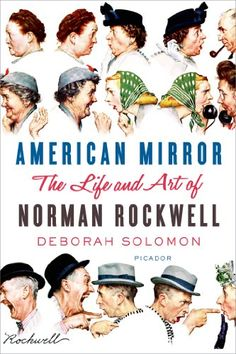 American Mirror: The Life and Art of Norman Rockwell by Deborah Solomon #artist #biography
