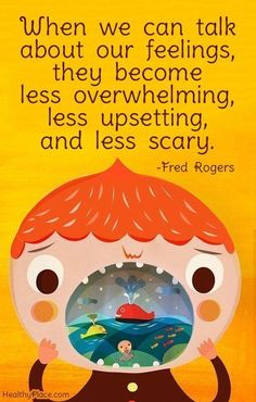 """When we can talk about our feelings, they become less overwhelming, less upsetting, and less scary."" Love this quote from Fred Rogers! It's so important to raise kids with emotional intelligence."
